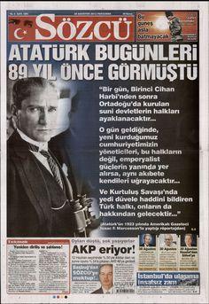 ''Bir gün, birinci cihan harbinden sonra Ortadoğu'da kurulan suni devletlerin halkları ayaklanacaktır. O dönem geldiğinde yeni kurduğumuz cumhuriyetimizin yöneticileri bu halkların değil, emperyalist güçlerin yanında yer alırsa aynı akıbete kendileri uğrayacaktır ve kurtuluş savaşında yedi düvele haddini bildiren Türk halkı onlarında hakkından gelecektir.''Mustafa Kemal Atatürk