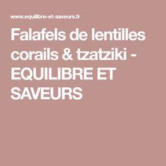Falafels de lentilles corails & tzatziki - EQUILIBRE ET SAVEURS