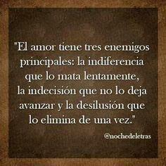 El amor tiene tres enemigos principales...