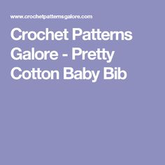 Crochet Patterns Galore - Pretty Cotton Baby Bib