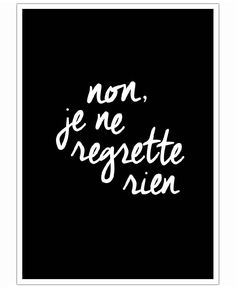 Non Je Ne Regrette Rien als Poster von THE MOTIVATED TYPE