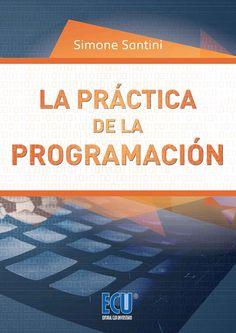La práctica de la programación / Simone Santini. 2015.