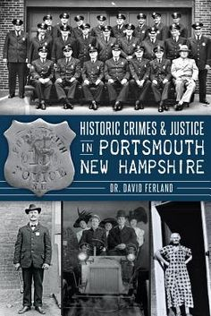 Historic Crimes & Justice in Portsmouth New Hampshire