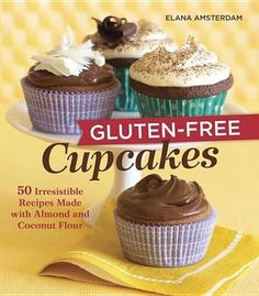 Gluten-Free Cupcakes by Elana Amsterdam #glutenfree (Bilbary Town Library: Good for Readers, Good for Libraries)