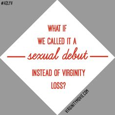 What if we called it a sexual debut instead of virginity loss? http://virginitymovie.com