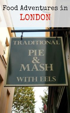 Adventures in British food. Pie, Mash, Liquor and Eels. London!