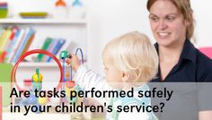 Are tasks performed safely at your service? Communication Development, Early Learning, Health And Safety, Early Childhood, Activities, Children, Young Children, Boys, Infancy