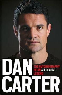 Dan Carter: The Autobiography of an All Blacks Legend: Amazon.co.uk: Dan Carter: 9781472228949: Books