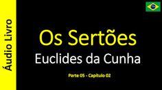 Euclides da Cunha - Os Sertões (Áudio Livro): Euclides da Cunha - Os Sertões - 26 / 49