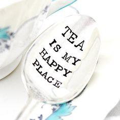 TEA Is My Happy Place. Hand stamped tea by MilkandHoneyLuxuries
