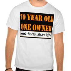 Shopping 70 Year Old, One Owner - Needs Parts, Make Offer Tee Shirt so please read the important details before your purchasing anyway here is the best buy
