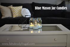 Blue mason Jar candles tutorials - make them red, white, and blue as a 4th of July  decoration.