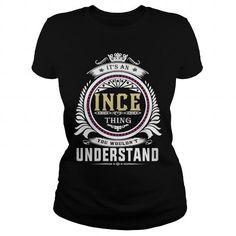 inceIts an ince Thing You Wouldnt Understand  T Shirt Hoodie Hoodies YearName Birthday