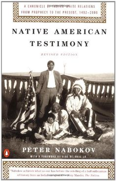 Native American Testimony: A Chronicle of Indian-White Relations from Prophecy to the Present, 1492-2000, Revised Edition/