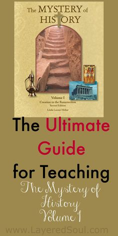 Ultimate guide for teaching The Mystery of History Volume I in your homeschool