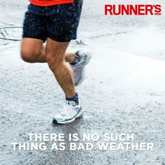 There is no such thing as bad weather