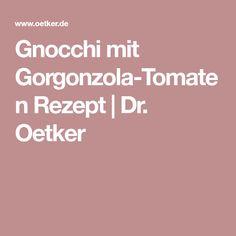 Gnocchi mit Gorgonzola-Tomaten Rezept | Dr. Oetker