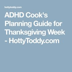 ADHD Cook's Planning Guide for Thanksgiving Week - HottyToddy.com