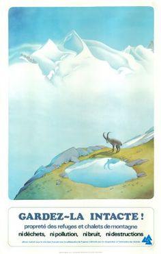 Affiche Gardez-la intacte ! Propreté des refuges et chalets. Affiche originale par Samivel