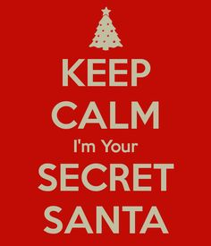 secret santa questionnaire | KEEP CALM I'm Your SECRET SANTA - KEEP CALM AND CARRY ON Image ...