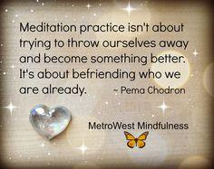 Mindfulness, Nature, Pema Chodron ♥love♥