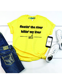 Floatin\' the River Killin\' my Liver Graphic Tee. #GraphicTee #Thesassylassy #Clothes #Womensclothes