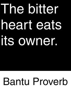 the bitter heart eats its owner. so true for those bitter bitches! heartless and fake Wise Quotes, Quotable Quotes, Great Quotes, Words Quotes, Wise Words, Quotes To Live By, Inspirational Quotes, Sayings, Art Of War Quotes