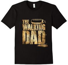 Ha!!! I'm getting this for my husband for Father's Day :)  The Walking Dad t-shirt Funny Father's Day Gift. Perfect for the World's Greatest Dad who loves The Walking Dead.