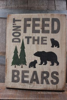 Don't Feed the Bears hand painted wood sign Montana made signs rustic lodge cabin decor chippy white paint mountain sign cabin sign montana