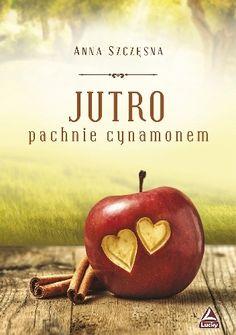 Anna Szczęsna, Jutro pachnie cynamonem, Lucky, 2015. P przyjaźń, Z zmiana