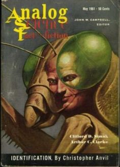 PULP SCI-FI FROM 1961: Dig this cover of ANALOG magazine from May of 1961! I'm sure you'll agree the cover art by Hugo Award-winner John Schoenherr (1935-2010) is second to none. Schoenherr also illustrated the dust jacket for Frank Herbert's DUNE (1965).
