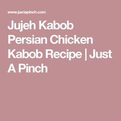 Jujeh Kabob Persian Chicken Kabob Recipe   Just A Pinch