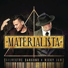 Materialista - Silvestre Dangond Feat. Nicky Jam