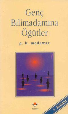 P.B. Medawar - Genç Bilimadamına Öğütler
