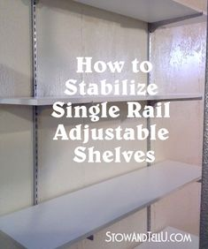 A diy tip on how to stabilize adjustable wall shelves that have the single or euro rail type of design. It will make adjustable shelves more sturdy. Basement Shelving, Pantry Shelving, Wall Bookshelves, Wall Shelves, Bookshelf Ideas, Wall Storage, Diy Storage, Storage Ideas, Adjustable Wall Shelving