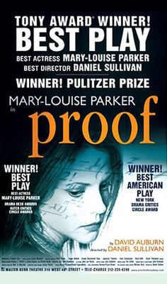 Proof by David Auburn • Directed by Daniel Sullivan • Original Cast: Mary-Louise Parker, Larry Bryggman, Johanna Day, Ben Shenkman • Opened on October 24, 2000