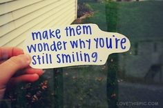 Make Them Wonder Why Your Smiling Pictures, Photos, and Images for Facebook, Tumblr, Pinterest, and Twitter