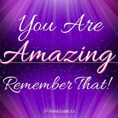 Never ever forget, event for a moment, how truly Amazing you are! Have you told yourself just how amazing and beautiful you are yet? No… Well Let me do that for you! You Are Amazing! Remember that! Motivational Blogs, Inspirational Quotes, You Are Amazing, You're Beautiful, Motivate Yourself, Deep Thoughts, Quotes To Live By, Freedom, Forget
