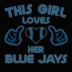 This girl loves her Blue Jays! Baseball Memes, Baseball Stuff, Baseball Shirts, Happy Birthday Posters, Sports Party, Love Mom, Toronto Blue Jays, Go Blue, Curling