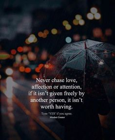 Positive Quotes : QUOTATION – Image : Quotes Of the day – Description Never chase love affection or attention… Sharing is Power – Don't forget to share this quote ! https://hallofquotes.com/2018/03/15/positive-quotes-never-chase-love-affection-or-attention/