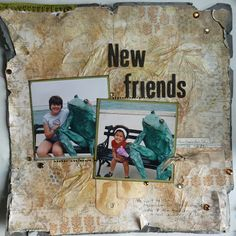 New Friends, mixed media layout