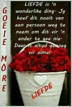 Liefde is n wonderlike ding. Good Morning Good Night, Good Morning Wishes, Morning Messages, Teddy Beer, Afrikaanse Quotes, Goeie More, Morning Blessings, Good Morning Greetings, Embedded Image Permalink