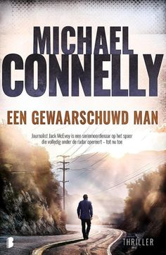 155-2020 Michael Connelly - Een gewaarschuwd man Michael Connelly, Thrillers, Detective, Man, Books, Movies, Movie Posters, Book Reviews, Libros
