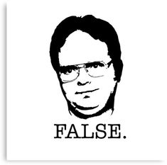 Buy 'DWIGHT SCHRUTE FALSE. (The Office TV Show)' by starkle as a T-Shirt, Classic T-Shirt, Tri-blend T-Shirt, Lightweight Hoodie, Women's Fitted Scoop T-Shirt, Women's Fitted V-Neck T-Shirt, Women's Relaxed Fit T-Shirt, Graphic T-Shirt, Wo...