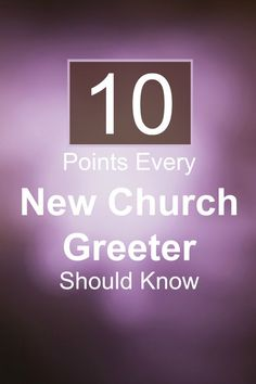 What every first time church greeter should know about the work of the church greeter