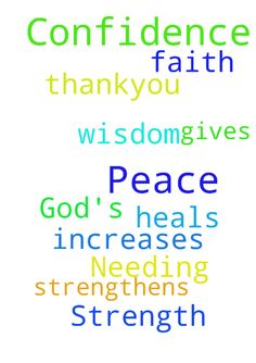 Needing God's Peace, Strength & Confidence -  	Please pray that God heals and strengthens me, gives me His wisdom and peace and increases my faith and confidence in God. Thank-you  Posted at: https://prayerrequest.com/t/hoR #pray #prayer #request #prayerrequest