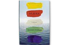 Alena By Rachel Pastan - Book Finder - Oprah.com