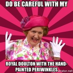 Doooooooooo be careful with my Royal Doulton with the hand-painted periwinkles… British Tv Comedies, British Comedy, Royal Doulton, English Comedy, Keeping Up Appearances, British Humor, Comedy Tv, Comedy Quotes, Old Tv Shows