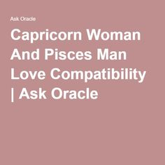 Capricorn Woman And Pisces Man Love Compatibility   Ask Oracle