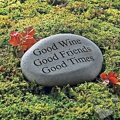 """Good Wine, Good Friends, Good Times"" Stone: $59.95"